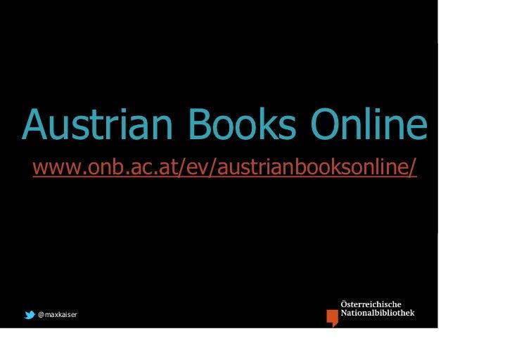 Austrian Books Onlinewww.onb.ac.at/ev/austrianbooksonline/@maxkaiser