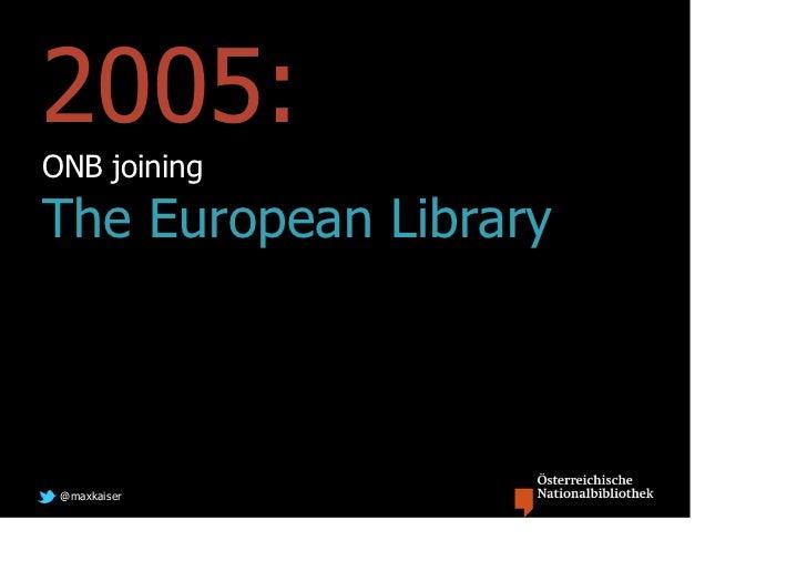 2005:ONB joiningThe European Library @maxkaiser