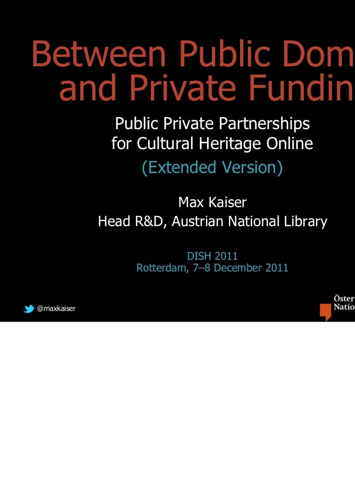 Between Public Domain and Private Funding                Public Private Partnerships               for Cultural Heritage O...