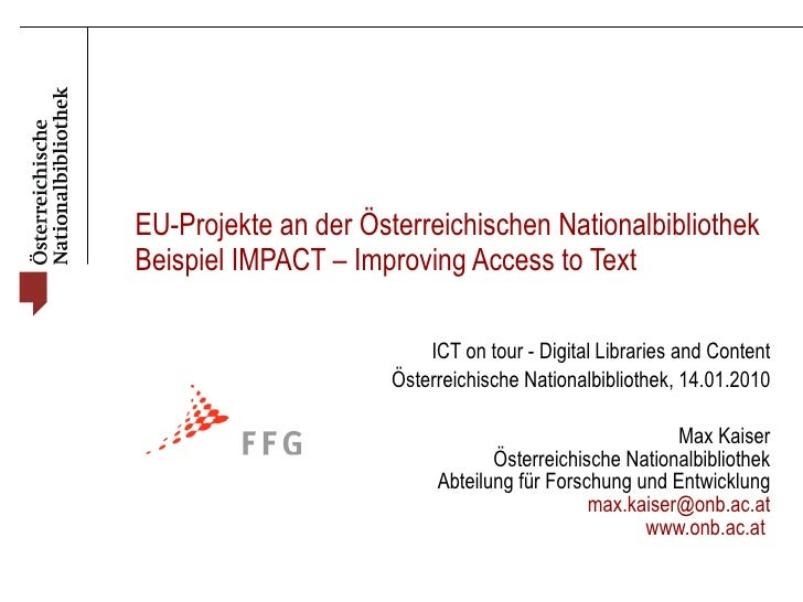 EU-Projekte an der Österreichischen Nationalbibliothek Beispiel IMPACT – Improving Access to Text ICT on tour - Digital Li...