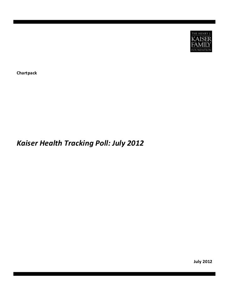 Chartpack                                                  Kaiser Health Tracking Poll: July 2012                   ...