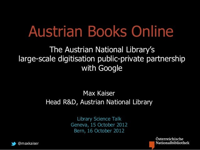 @maxkaiser Austrian Books Online The Austrian National Library's large-scale digitisation public-private partnership with ...