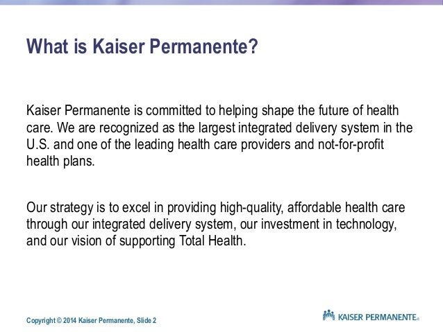 kaiser permanente vision and mission statements The thrive tagline graphic, which uses parts of the kaiser permanente signature in various  statements contracts maps or other directional communications.