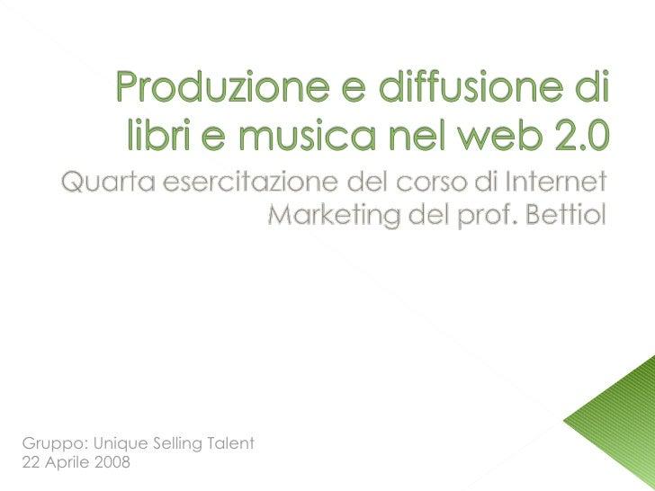 Gruppo: Unique Selling Talent 22 Aprile 2008