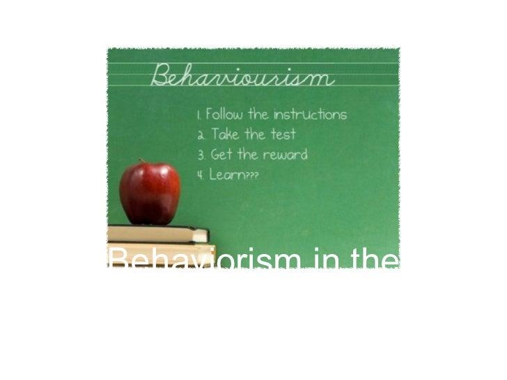 Behaviorism in the      ClassroomBy: Kaitlynn Stevenson          1
