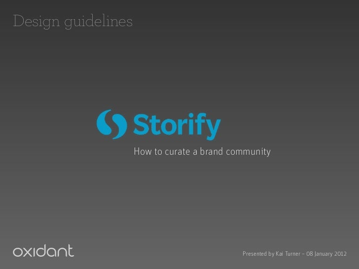 Design guidelines                    How to curate a brand community                                            Presented ...