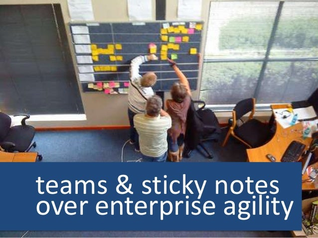 teams & sticky notes over enterprise agility