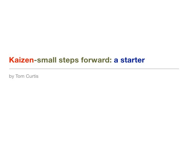Kaizen-small steps forward: a starter by Tom Curtis