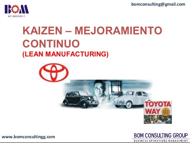 www.bomconsultingg.com bomconsulting@gmail.com KAIZEN – MEJORAMIENTO CONTINUO (LEAN MANUFACTURING)