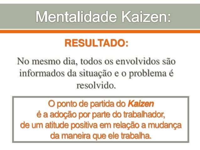 RESULTADO: No mesmo dia, todos os envolvidos são informados da situação e o problema é resolvido. O ponto de partida do Ka...