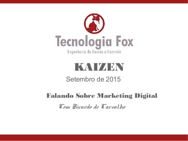 Setembro de 2015 KAIZEN Com Ricardo de Carvalho Falando Sobre Marketing Digital