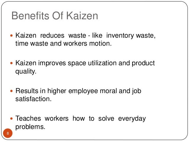 the benefits of kaizen and kaizen Six sigma study guide study notes and guides for six sigma certification tests benefits of kaizen when the organization works towards continuous improvement.