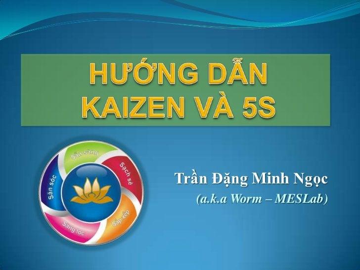 Trần Đặng Minh Ngọc  (a.k.a Worm – MESLab)