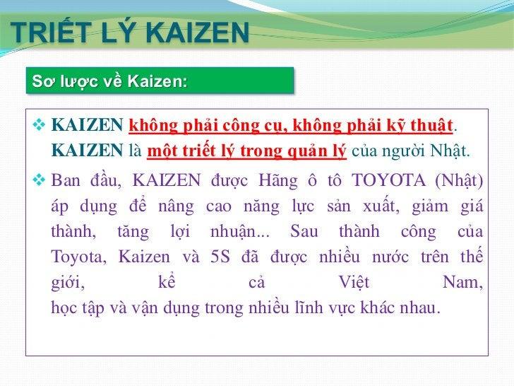 """TRIẾT LÝ KAIZEN 10 nguyên tắc của KAIZEN:    1. Tập trung vào khách hàng    2. Luôn luôn cải tiến    3. Xây dựng văn hóa """"..."""