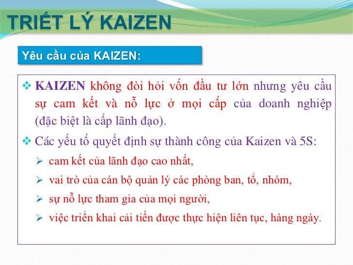 TRIẾT LÝ KAIZEN 10 nguyên tắc của KAIZEN: 1. Tập trung vào khách hàng:  Nguyên tắc bất biến: sản xuất và cung cấp dịch vụ...