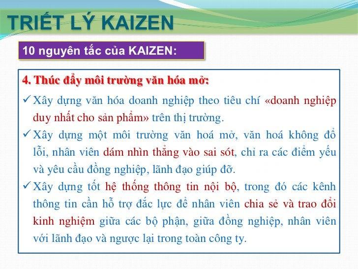 TRIẾT LÝ KAIZEN 10 nguyên tắc của KAIZEN: 6. Quản lý các dự án kết hợp các bộ phận chức năng:  Theo nguyên tắc này, các d...
