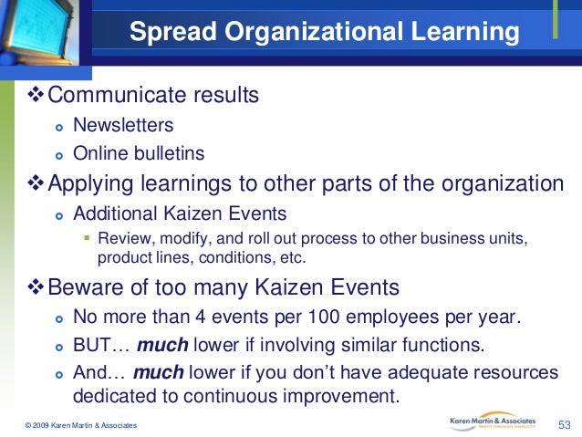 Spread Organizational Learning Communicate results    Newsletters Online bulletins  Applying learnings to other parts ...