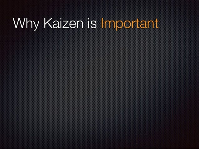 Your Case? Is your team doing Kaizen? Is your organization doing Kaizen? Is your company doing Kaizen?