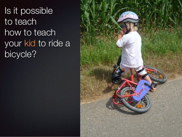 This is how: 1. Have your kid wear a helmet and protective gears 2. Choose a proper size bicycle (both feet need reach the...
