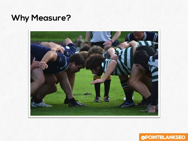 @POINTBLANKSEO Why Measure?