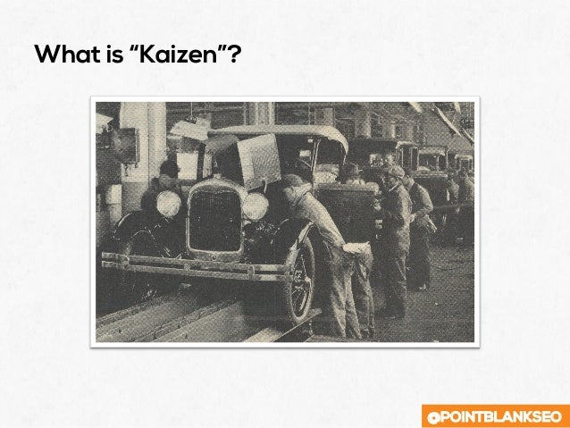 """@POINTBLANKSEO What is """"Kaizen""""?"""