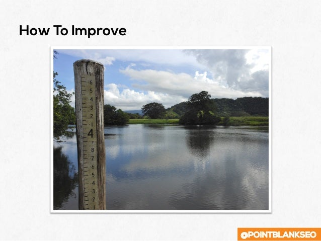 @POINTBLANKSEO How To Improve