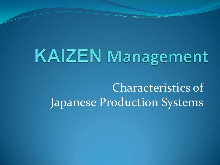 Characteristics ofJapanese Production Systems