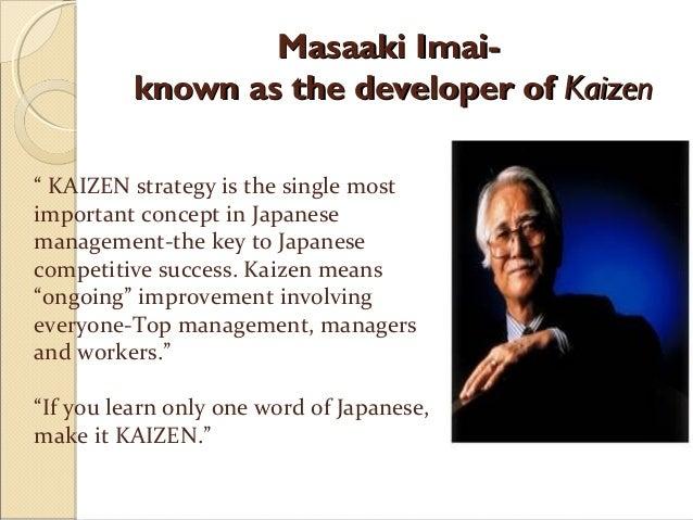 """Masaaki Imai-Masaaki Imai-known as the developer ofknown as the developer of KaizenKaizen"""" KAIZEN strategy is the single m..."""