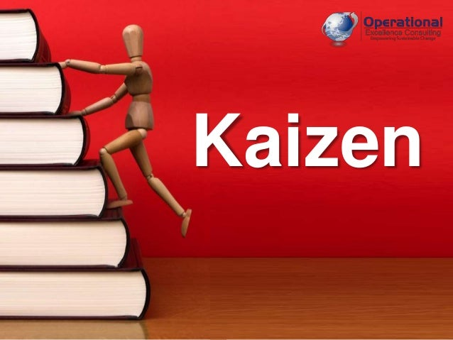 © Operational Excellence Consulting. All rights reserved. Kaizen