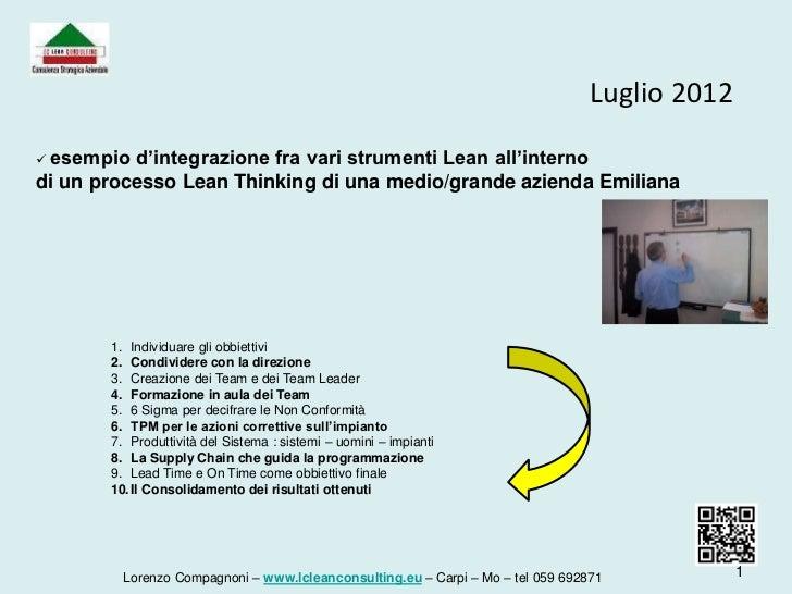 Luglio 2012 esempio d'integrazione fra vari strumenti Lean all'internodi un processo Lean Thinking di una medio/grande az...