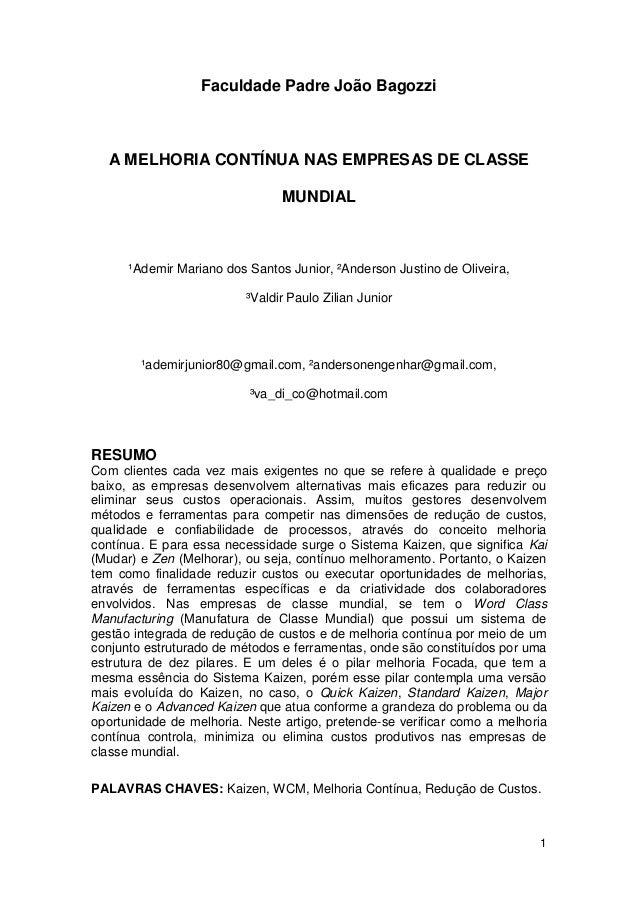 Faculdade Padre João Bagozzi  A MELHORIA CONTÍNUA NAS EMPRESAS DE CLASSE MUNDIAL  ¹Ademir Mariano dos Santos Junior, ²Ande...