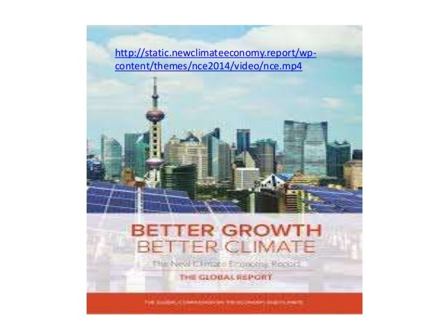 http://static.newclimateeconomy.report/wp- content/themes/nce2014/video/nce.mp4