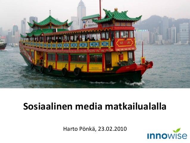 Sosiaalinen media matkailualalla Harto Pönkä, 23.02.2010