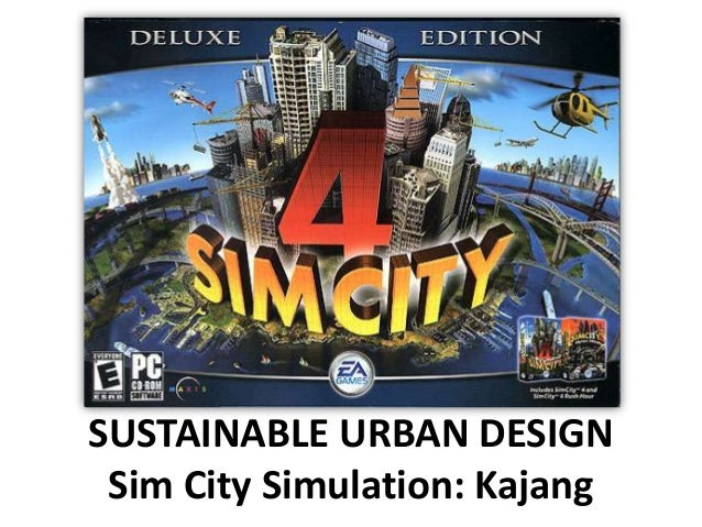 SUSTAINABLE URBAN DESIGN Sim City Simulation: Kajang
