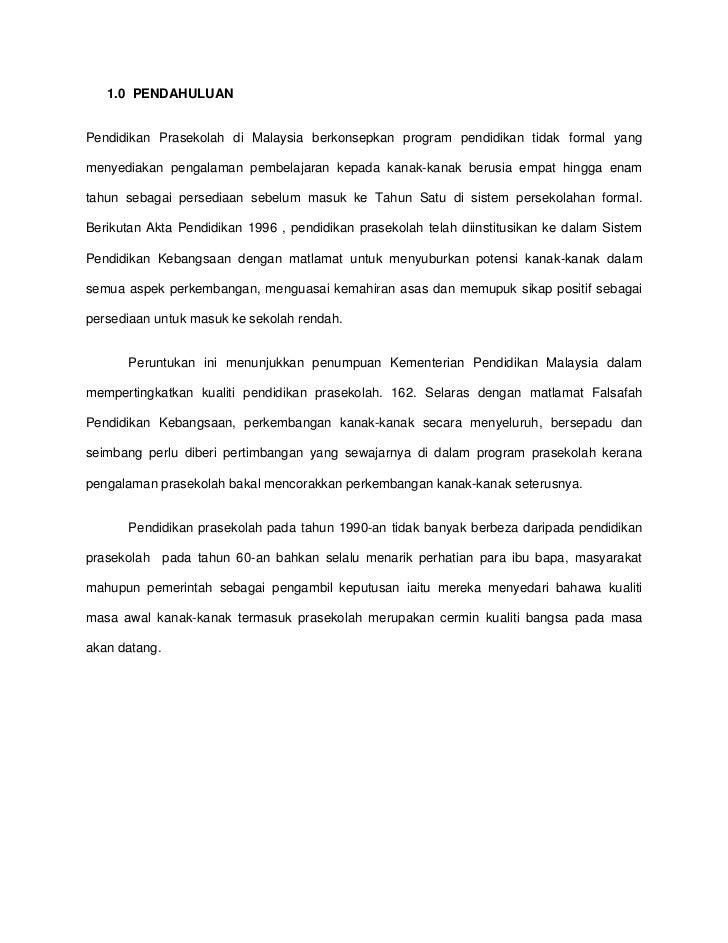 1.0 PENDAHULUANPendidikan Prasekolah di Malaysia berkonsepkan program pendidikan tidak formal yangmenyediakan pengalaman p...