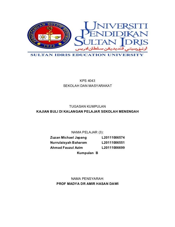 KPS 4043            SEKOLAH DAN MASYARAKAT                 TUGASAN KUMPULANKAJIAN BULI DI KALANGAN PELAJAR SEKOLAH MENENGA...