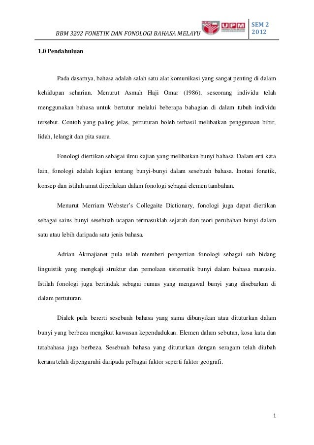 SEM 2       BBM 3202 FONETIK DAN FONOLOGI BAHASA MELAYU                                20121.0 Pendahuluan        Pada das...