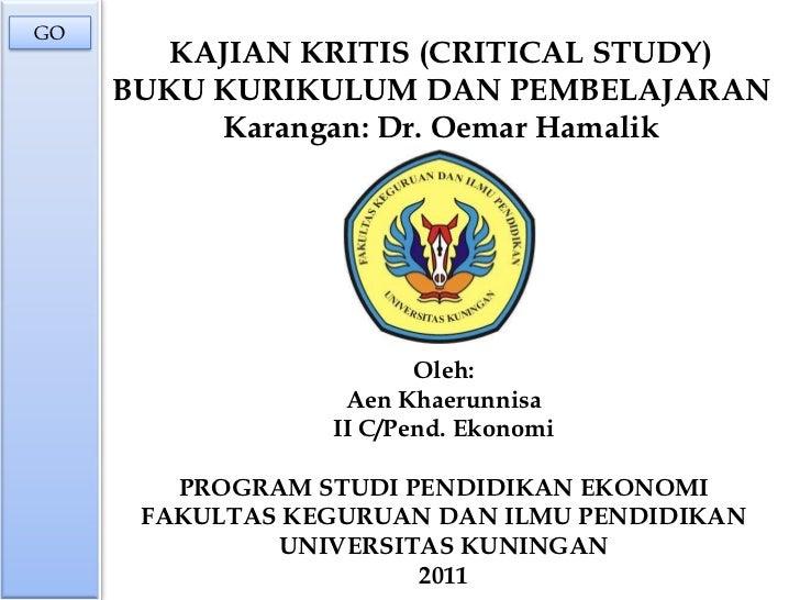 GO        KAJIAN KRITIS (CRITICAL STUDY)     BUKU KURIKULUM DAN PEMBELAJARAN          Karangan: Dr. Oemar Hamalik         ...