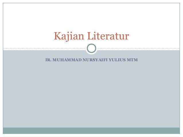 IR. MUHAMMAD NURSYAIFI YULIUS MTM Kajian Literatur