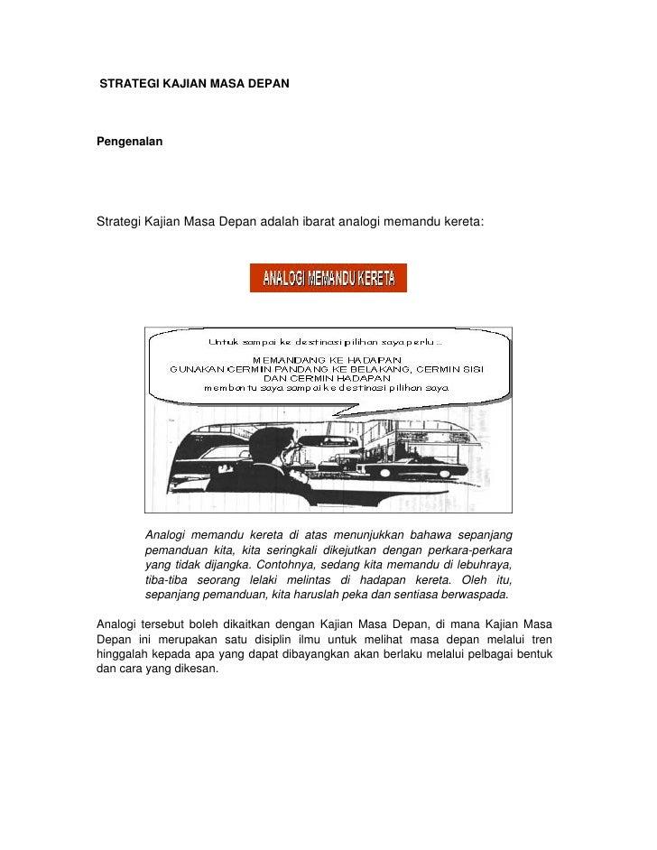 STRATEGI KAJIAN MASA DEPANPengenalanStrategi Kajian Masa Depan adalah ibarat analogi memandu kereta:        Analogi memand...