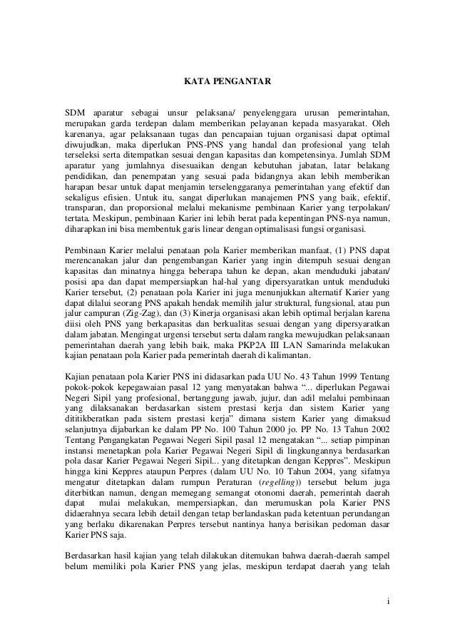 i KATA PENGANTAR SDM aparatur sebagai unsur pelaksana/ penyelenggara urusan pemerintahan, merupakan garda terdepan dalam m...