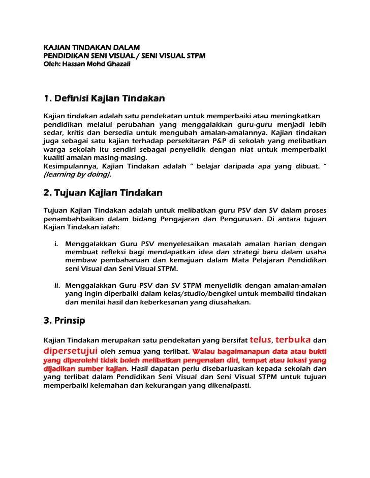KAJIAN TINDAKAN DALAMPENDIDIKAN SENI VISUAL / SENI VISUAL STPMOleh: Hassan Mohd Ghazali1. Definisi Kajian TindakanKajian t...