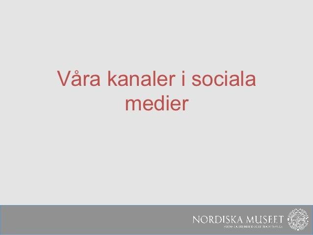 Våra kanaler i sociala       medier
