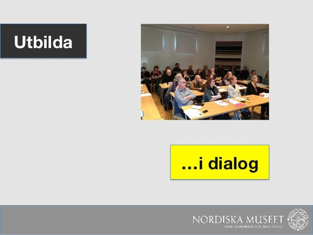 Utbilda           …i dialog