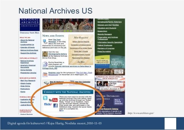 Digital agenda för kulturarvet! //Kajsa Hartig, Nordiska museet, 2010-11-03 http://www.archives.gov/ National Archives US