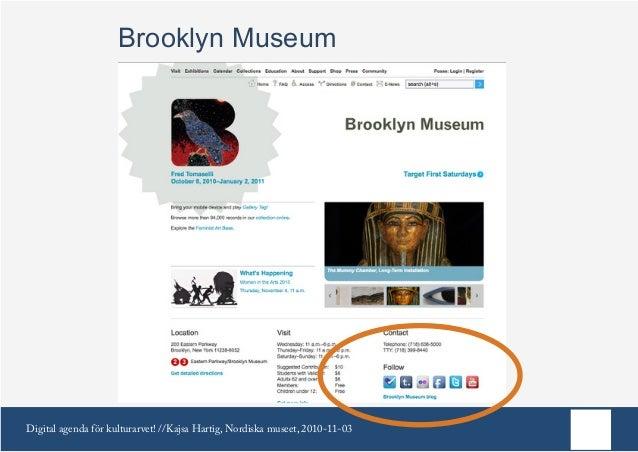 Digital agenda för kulturarvet! //Kajsa Hartig, Nordiska museet, 2010-11-03 Brooklyn Museum