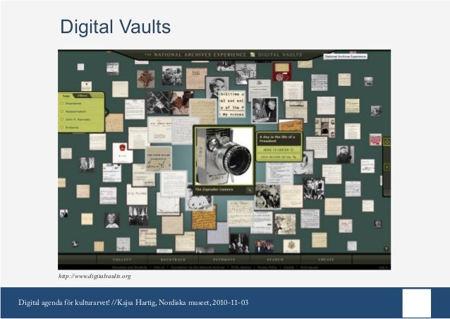 Digital agenda för kulturarvet! //Kajsa Hartig, Nordiska museet, 2010-11-03 Digital Vaults http://www.digitalvaults.org