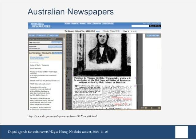 Digital agenda för kulturarvet! //Kajsa Hartig, Nordiska museet, 2010-11-03 Australian Newspapers http://www.nla.gov.au/pu...