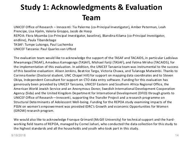 Study 1: Acknowledgments & Evaluation Team UNICEF Office of Research – Innocenti: Tia Palermo (co-Principal Investigator),...