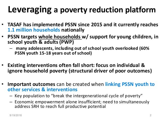 Plus • TASAF has implemented PSSN since 2015 and it currently reaches 1.1 million households nationally • PSSN targets who...